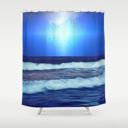 Seek Peace Shower Curtain