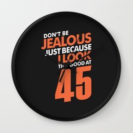Don't Be Jealous 45 Wall Clock