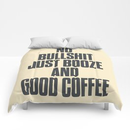 No bullshit, just booze and good coffee, inspirational quote, positive thinking, feelgood Comforters