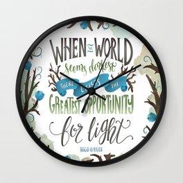 WHEN THE WORLD SEEMS DARKEST Wall Clock