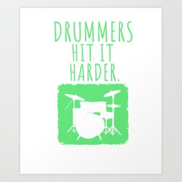 Drummers Hit It Harder Gift Drumming And Drummer Print Art Print