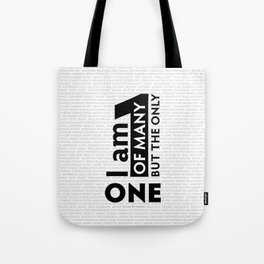 I am One of many but the Only One (White) Tote Bag