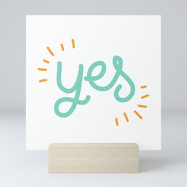 Yes Say Yes Be Positive Be Affirmative Don't Say No Mini Art Print