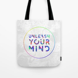 Unleash Your Mind Tote Bag