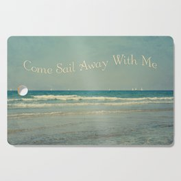 Come Sail Away With Me Cutting Board
