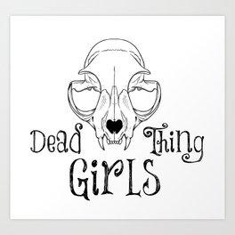 Dead Thing Girls Art Print