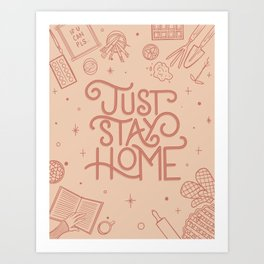 Just Stay Home Art Print