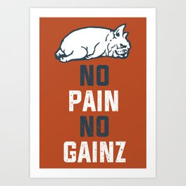NO PAIN NO GAINZ French Bulldog Art Print