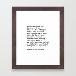 Ralph Waldo Emerson, Finish Each Day Inspirational Quote Framed Art Print