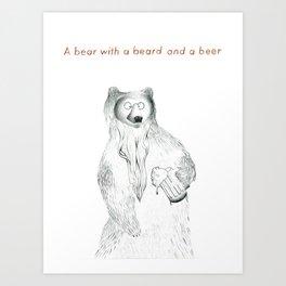 A bear with a beer and a beard Art Print