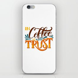 In Coffee We Trust iPhone Skin