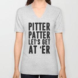 Pitter patter let's get at er Unisex V-Neck