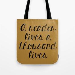 A Reader Lives a Thousand Lives (Mustard) Tote Bag