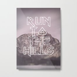Run To The Hills Metal Print
