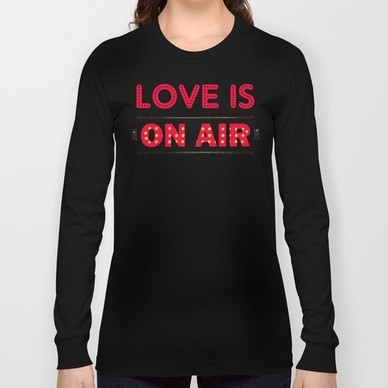 Love is On Air Long Sleeve T-shirt