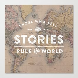 Those who tell the Stories, Rule the World. Canvas Print