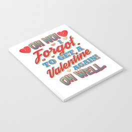 I Forgot Valentine Chocolate Candy Fun Quote Gift graphic Notebook