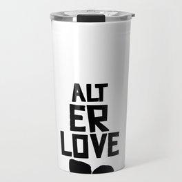 alt er love 2.0 Travel Mug