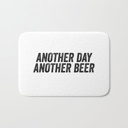 Another Day Another Beer Bath Mat