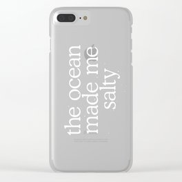 The ocean made me salty Clear iPhone Case