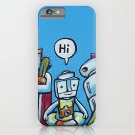 "Everyone Says ""Hi"" iPhone Case"