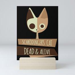 Schroedinger's Cat I Funny Dead and Alive Scientists print Mini Art Print