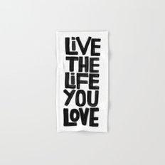 Live the life you love Hand & Bath Towel