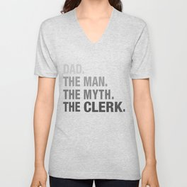 Dad. The Man. The Myth. The Clerk. Unisex V-Neck