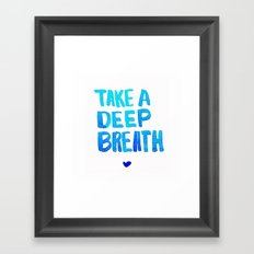 Take a Deep Breath  Framed Art Print