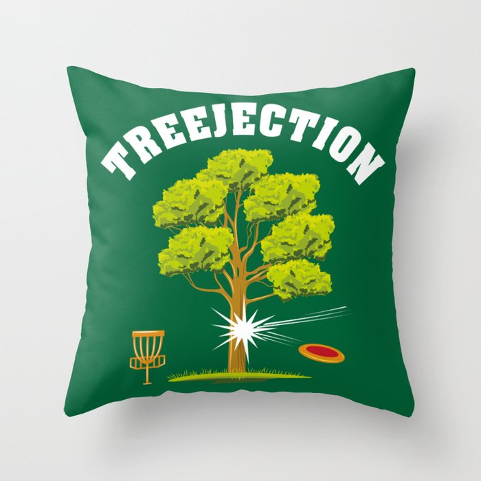 Treejection - Funny Disc Golf Quotes Gift Throw Pillow by yeoys