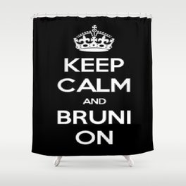 Keep Calm and Bruni On Shower Curtain