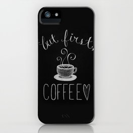 But First.... iPhone Case