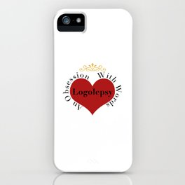 Logolepsy- An Obsession with Words iPhone Case