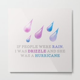 Looking For Alaska: Drizzle Metal Print