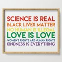 Science is real! Black lives matter! No human is illegal! Love is love! Women's rights are human rig by kyudhistira