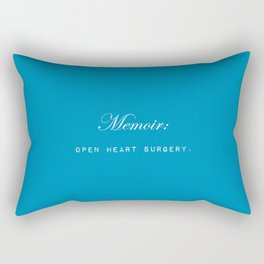 Memoir is like performing open heart surgery on yourself: sentimental gifts for writers Rectangular Pillow