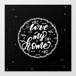 Love my home Canvas Print