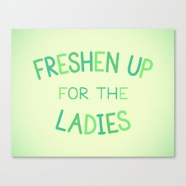 Freshen Up for the Ladies Canvas Print