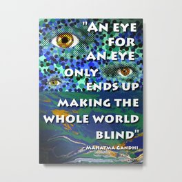 An Eye for an Eye Metal Print