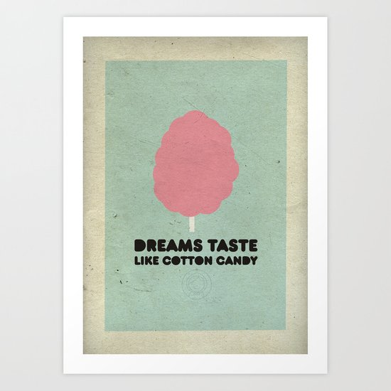 Dreams taste like cotton candy. Art Print