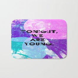Tonight we are young Bath Mat