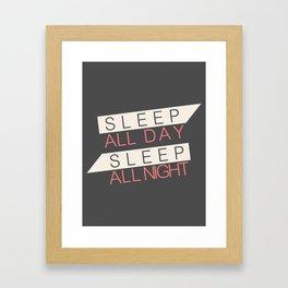 Sleep All Day Everyday Framed Art Print