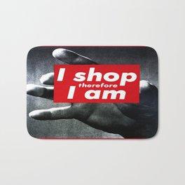 I Shop Therefore I Am Bath Mat