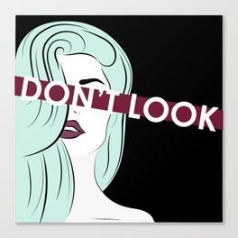 Don't Look Canvas Print