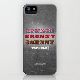 Lonnie, Bronny, Johnny iPhone Case