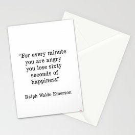 """""""For every minute you are angry you lose sixty seconds of happiness."""" Ralph Waldo Emerson Stationery Cards"""