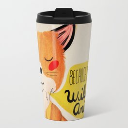 Because I'm a Wild Animal Travel Mug