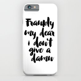 PRINTABLE Art,Frankly My Dear i Dont Give A Damn,Gift For Wife,Gift For Husband,Wall Art,Quote Print iPhone Case