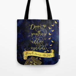 Dream up something wild and improbable. Strange the Dreamer. Tote Bag