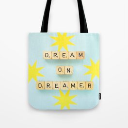 Dream On Dreamer Tote Bag